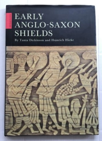 Early Anglo-Saxon Shields :, Dickinson, Tania ;Harke, Heinrich