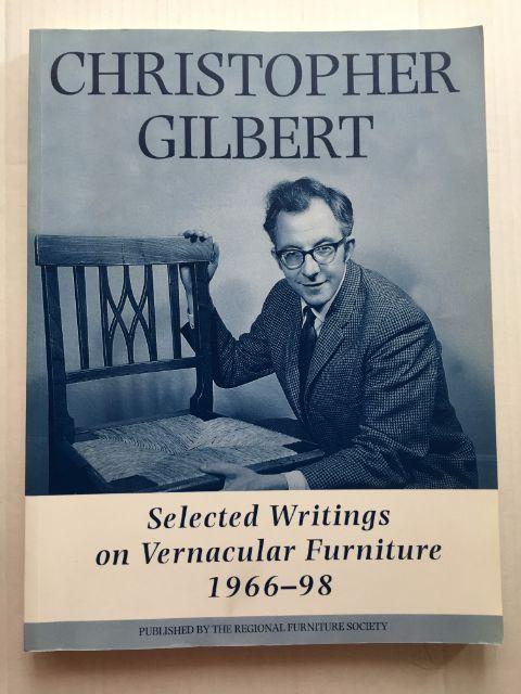 Christopher Gilbert :Selected Writings on Vernacular Furniture 1966-98, Jones, David ;(ed)