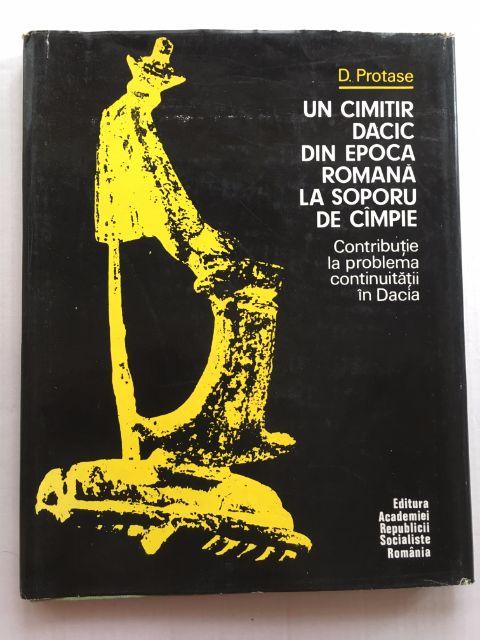 Un Cimitir Dacic Din Epoca Romana La Soporu De Cimpie :, Protase, D. ;