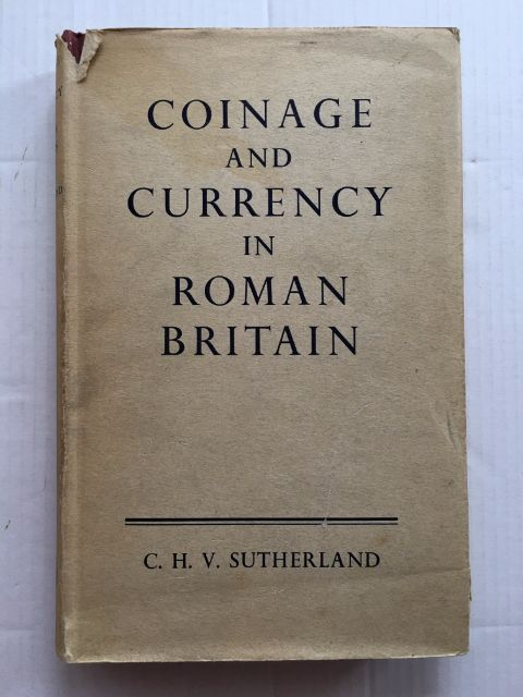 Coinage and Currency in Roman Britain :, Sutherland, C. H. V. ;