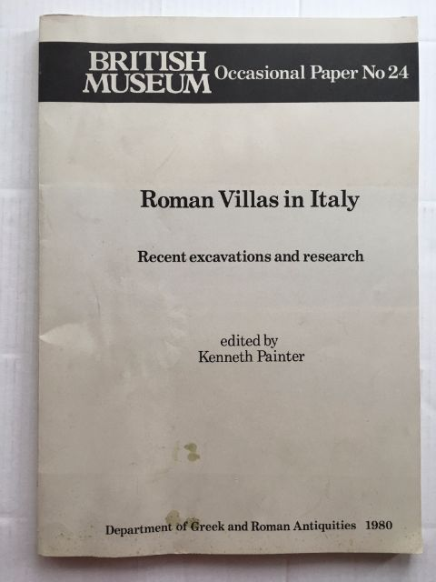 ROMAN VILLAS IN ITALY :Recent Excavations and Research (British Museum Occasional Paper No 24), Painter, Kenneth ;(ed)