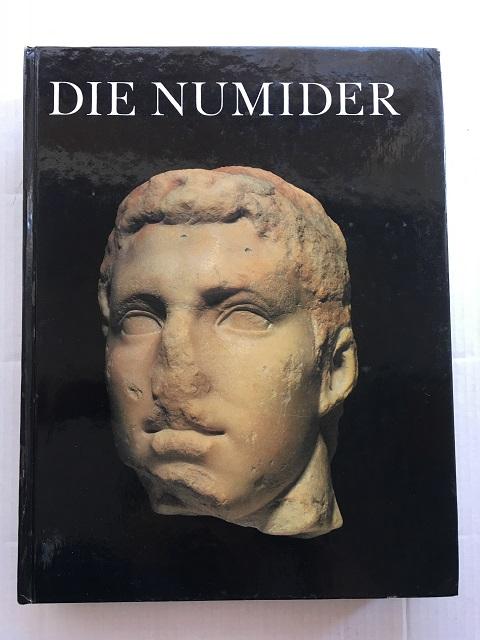 Die Numider :Reiter und Konige nordlich der Sahara, Horn, Heinz Gunter ;Ruger, Christoph B.