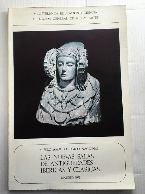 Las Nuevas Salas De Antiguedades Ibericas Y Clasicas (Ministerio de Educacion y Ciencia Direccion General de Bellas Artes) :