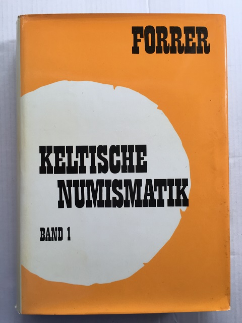 Keltische Numismatik Der Rhein- Und Donaulande :Erganzte Neuausgabe, Band 1, Forrer, Robert ;