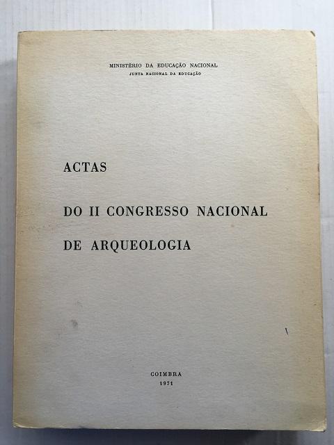 Actas do II Congresso Nacional de Arquelogia (Coimbra, 1970) :Segundo Volume