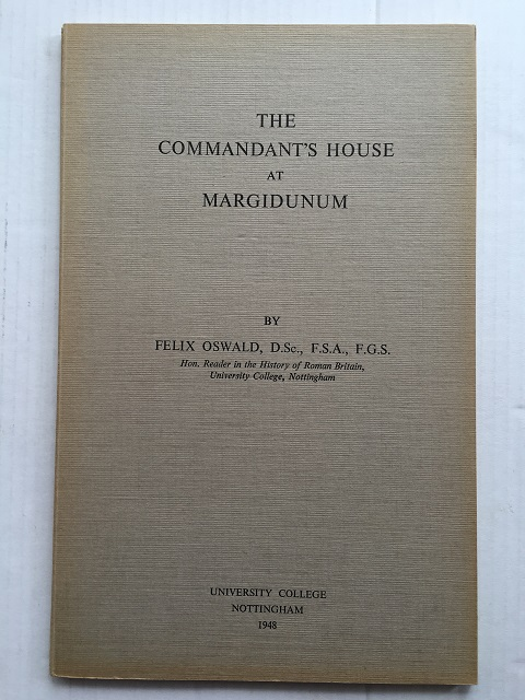 THE COMMANDANT'S HOUSE AT MARGIDUNUM :, Oswald, Felix ;