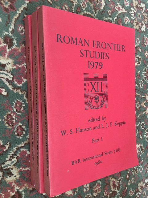 Roman Frontier Studies 1979 :Papers presented to the 12th International Congress of Roman Frontier Studies, Part I, II & III, Hanson, W. S. ;Keppie, L. J. F. (eds)