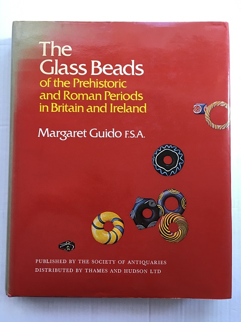 The Glass Beads of the Prehistoric and Roman Periods in Britain and Ireland :Research Report No. 35, Guido, Margaret ;
