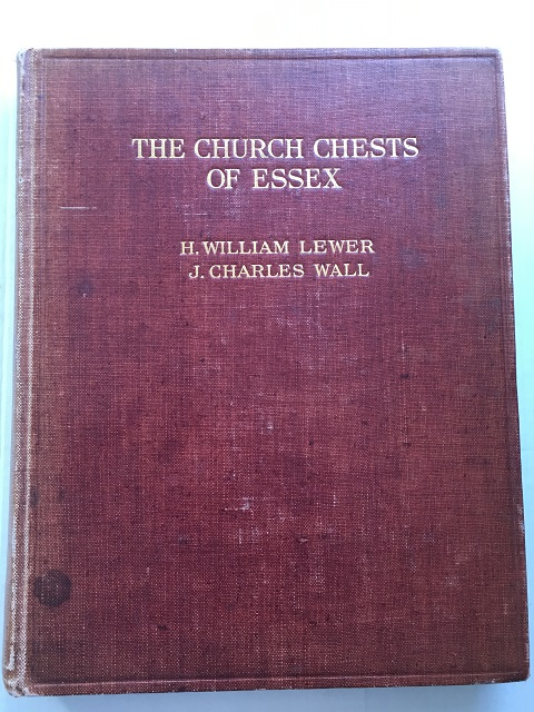 The Church Chests of Essex :, Lewer, H. William ;Wall, J. Charles