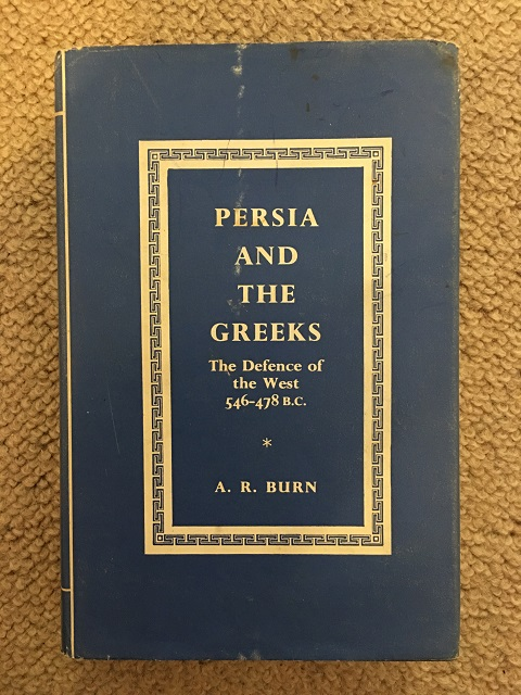 Persia and the Greeks :the Defence of the West, c. 546-478 B.C., Burn, Andrew Robert ;