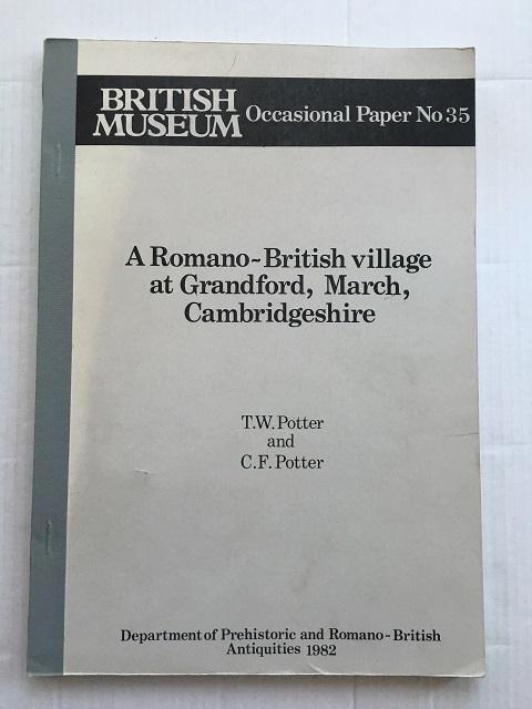 A Romano-British Village at Grandford, March, Cambridgeshire  :(British Museum Occasional Paper No 35)