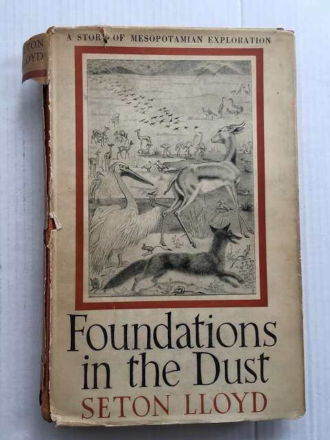 Foundations in the Dust :A Story of Mesopotamian Exploration, Lloyd, Seton ;