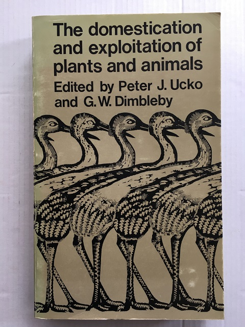 THE DOMESTICATION & EXPLOITATION OF PLANTS AND ANIMALS :, Ucko, Peter J. ;Dimbleby, G. W. (eds)