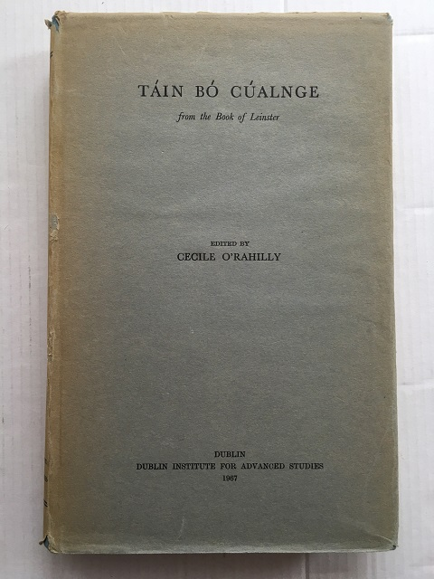 Tain Bo Cualnge :from the Book of Leinster, O'Rahilly, Cecile ;(ed)