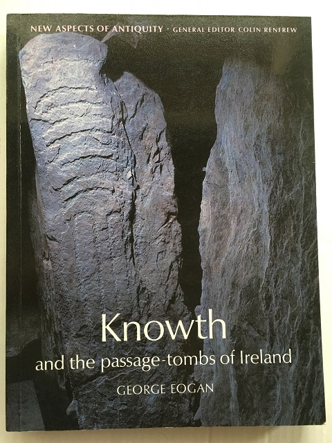 Knowth and the passage-tombs of Ireland :