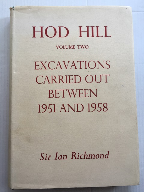 HOD HILL :Volume Two - Excavations carried out between 1951 and 1958 for the Trustees of the British Museum, Richmond, Sir Ian ;