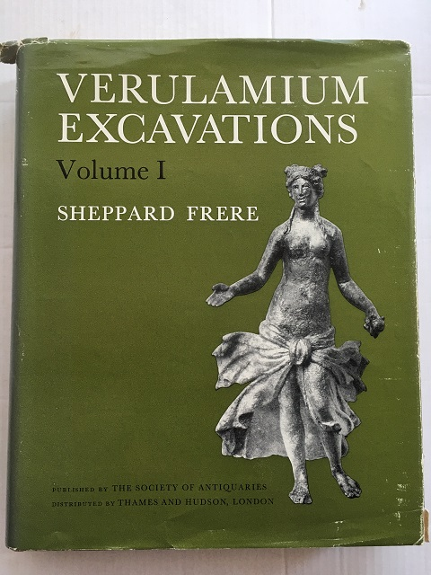 VERULAMIUM EXCAVATIONS, Volume I (Reports of the Research Committee of the Society of Antiquaries of London No. XXVIII) :, Frere, Sheppard ;