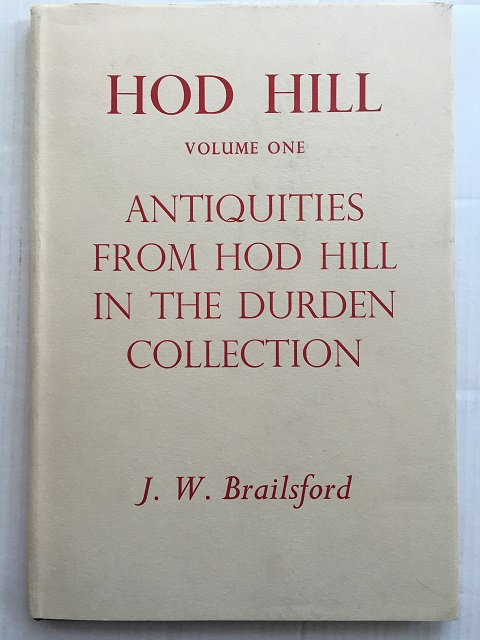 Hod Hill :Volume One - Antiquities from Hod Hill in the Durden Collection, Brailsford, J. W. ;