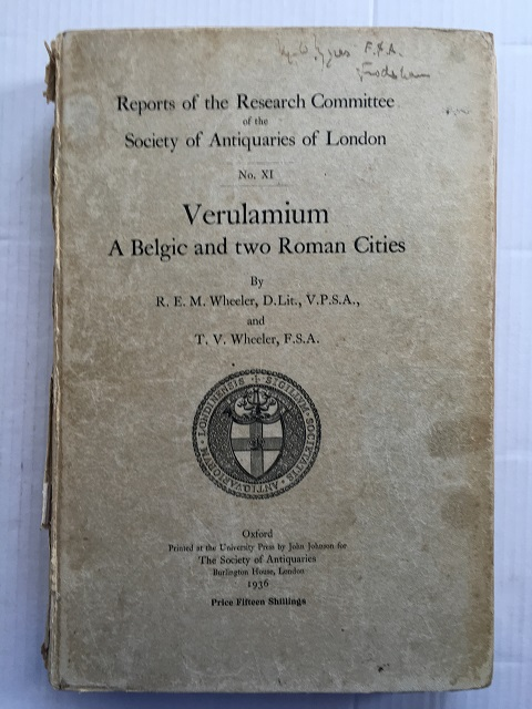 Verulamium: A Belgic and Two Roman Cities :(Reports of the Research Committee of the Society of Antiquaries of London No. XI), Wheeler R. E. M. ;Wheeler T. V.