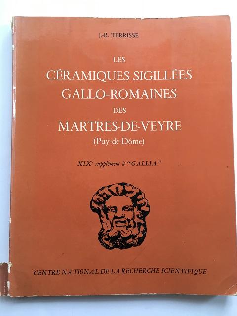 Les Ceramiques Sigillees Gallo-Romaines des Martes-de-Veyre (Puy-De-Dome) :XIXe supplement a GALLIA, Terrisse, Jean-Raymond ;