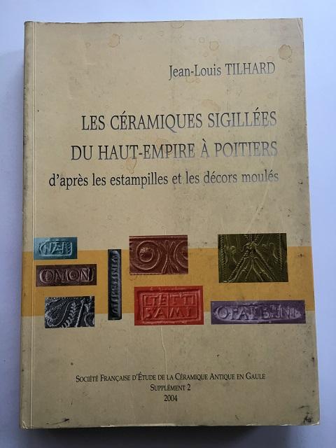 Les Ceramiques Sigillees du Haut-Empire a Poitiers :, Tilhard, Jean-Louis ;