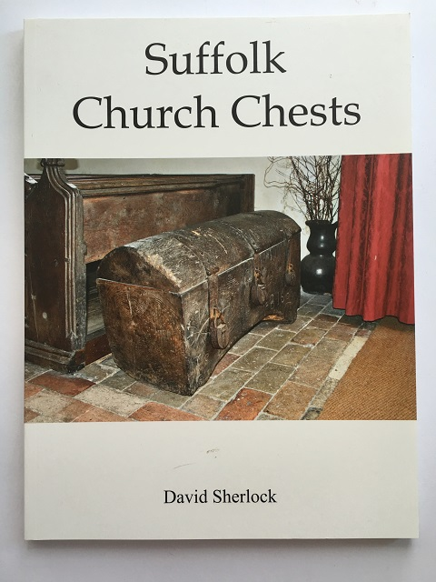 Suffolk Church Chests :, Sherlock, David ;