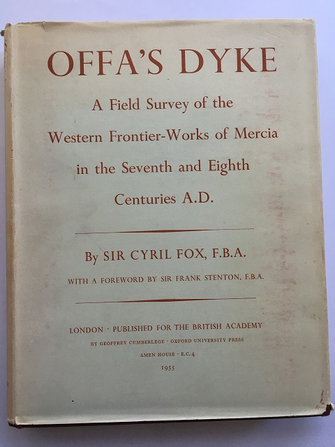 OFFA'S DYKE: A Field Survey of the Western Frontier-Works of Mercia in the 7th and 8th Centuries AD :, Fox, Cyril (Sir) ;