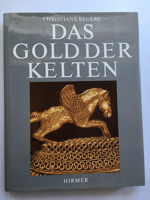 Das Gold der Kelten :, Eluere, Christiane ;