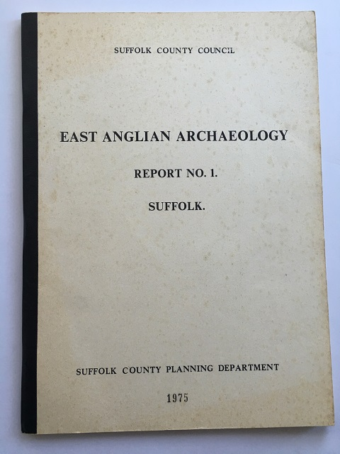 East Anglian Archaeology Report No. 1: Suffolk :, Various ;