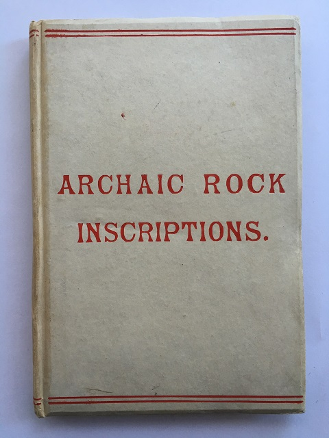 Archaic Rock Inscriptions :An Account of the Cup & Ring Markings on Sculptured Stones of the Old and New Worlds, Anon ;