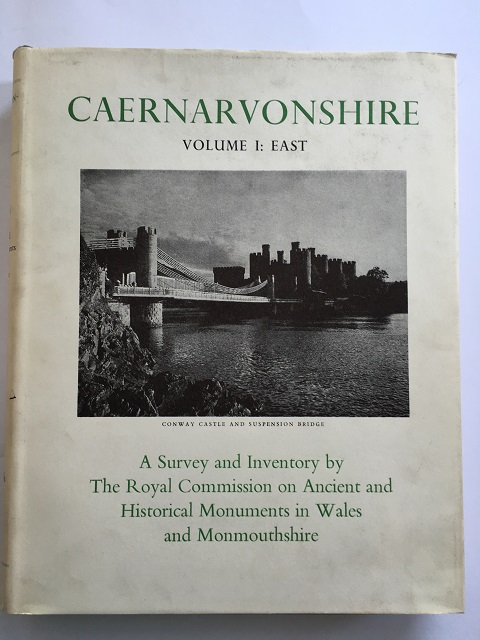 An Inventory of the Ancient Monuments in Caernarvonshire :Volume I - East, The Cantref of Arllechwedd and the Commote of Creddyn, Royal Commission on Historical Monuments ;