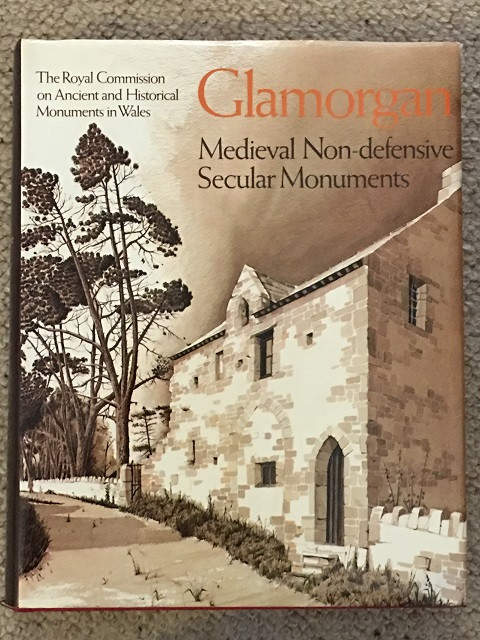 An Inventory of the Ancient Monuments in Glamorgan :Volume III: Medieval Secular Monuments, Part II: Non-defensive, Royal Commission on Ancient and Historical Monuments in Wales ;