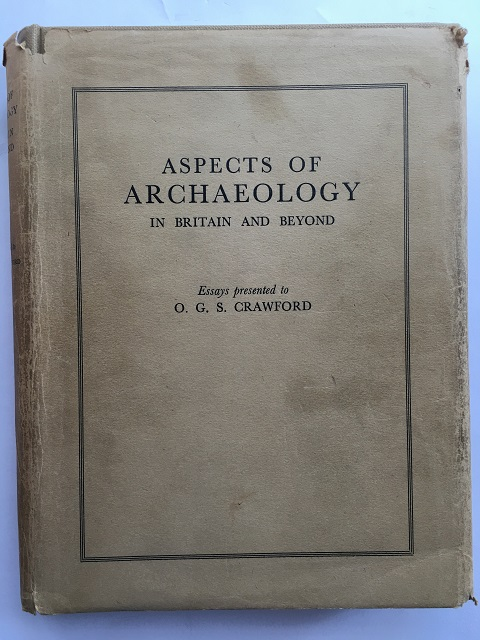 ASPECTS OF ARCHAEOLOGY IN BRITAIN AND BEYOND :Essays Presented to O. G. S. Crawford