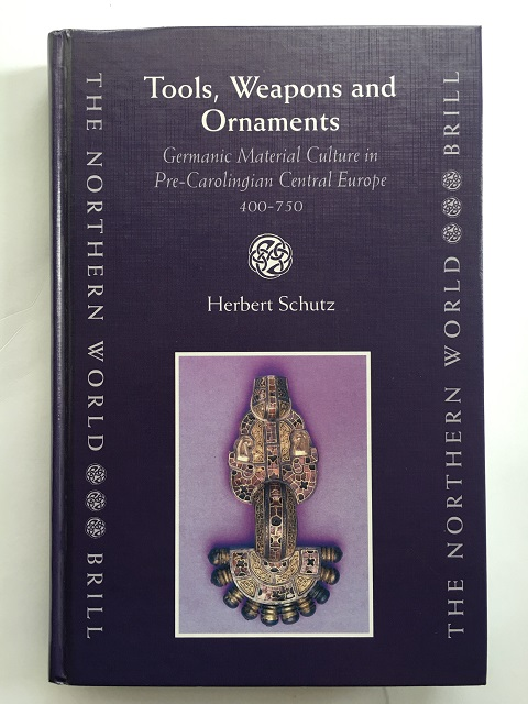 Tools, Weapons and Ornaments :Germanic Material Culture in Pre-Carolingian Central Europe, 400 - 750, Schutz, Herbert ;