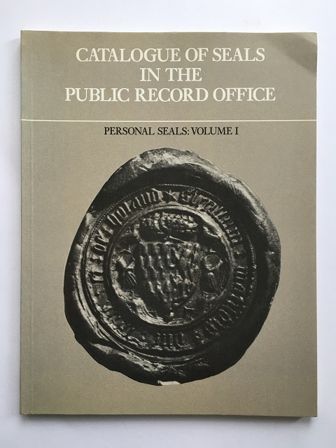 Catalogue of Seals in the Public Record Office :Personal Seals: Volume I, Ellis, Roger H. ;(ed)