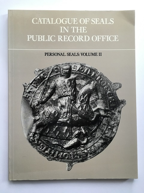 Catalogue of Seals in the Public Record Office :Personal Seals: Volume II, Ellis, Roger H. ;(ed)