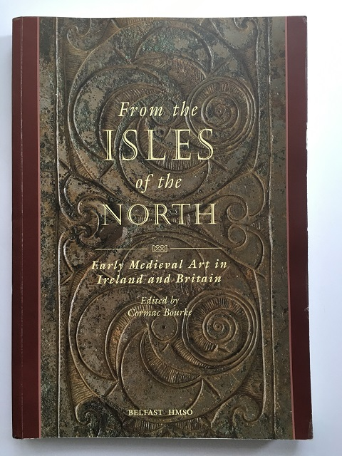 From the Isles of the North :Early Medieval Art in Ireland and Britain, Bourke, Cormac ;(ed)