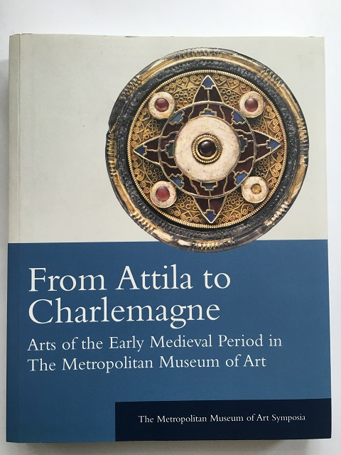 From Attila to Charlemagne :Arts of the Early Medieval Period in The Metropolitan Museum of Art, Brown, Katharine Reynolds ;(et al eds)