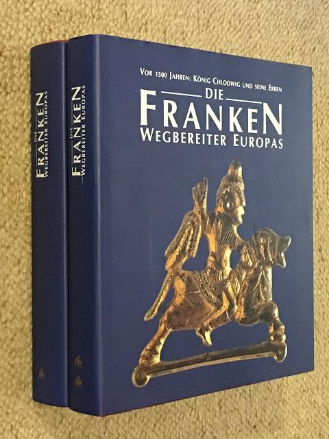 Die Franken Wegbereiter Europas :Vor 1500 Jahren, Chlodwig, Konig ;Erben, Seine