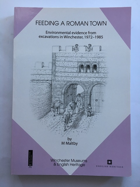 Feeding a Roman town :Environment evidence from excavation in Winchester, 1972-1985, Maltby, M. ;