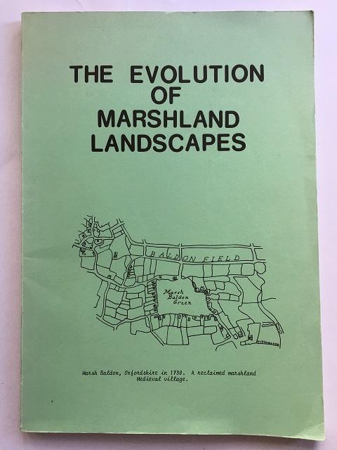 THE EVOLUTION OF MARSHLAND LANDSCAPES :Papers presented to a Conference on Marshland Landscapes held in Oxford in December 1979, Bond, C. J. ;(et al)