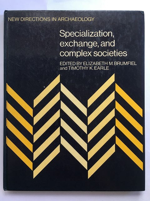 Specialization, exchange, and complex societies :(New Directions in Archaeology), Brumfiel, Elizabeth M. ;Earle, Timothy K. (eds)