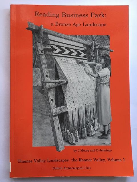 Reading Business Park :a Bronze Age Landscape, Moore, J. ;Jennings, D.