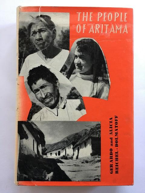 The People of Aritama :The Cultural Personality of a Colombian Mestizo Village, Reichel-Dolmatoff, Gerardo ;