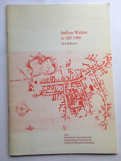 Saffron Walden to AD 1300 :, Bassett, S. R. ;