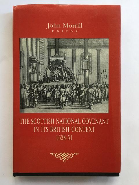 The Scottish National Covenant in its British Context :, Morrill, John ;(ed)