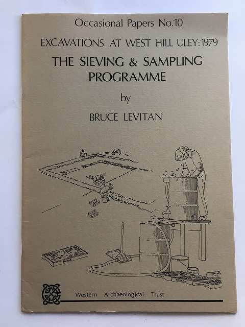 Excavations at West Hill Uley: 1979 :The Sieving & Sampling Programme, Levitan, Bruce ;