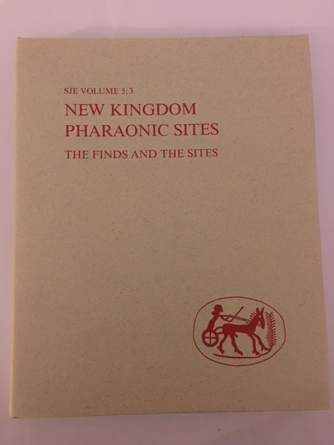 New Kingdom Pharaonic Sites - The Finds and the Sites :Vol. 5:3 - Lists and Plates, Save-Soderbergh ;Troy, Lana