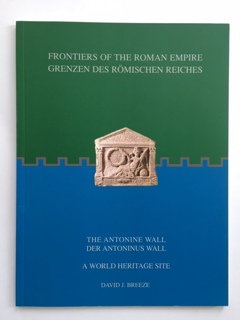 Frontiers of the Roman Empire :The Antonine Wall, Breeze, David J. ;