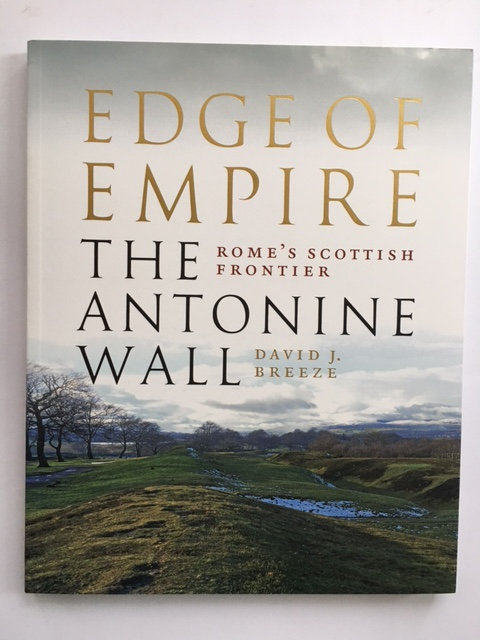 Edge of Empire :Rome's Scottish Frontier, The Antonine Wall, Breeze, David J. ;